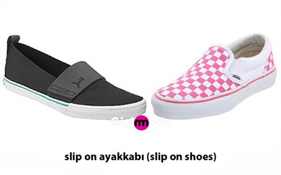 Slip on ayakkabı (slip on shoes)