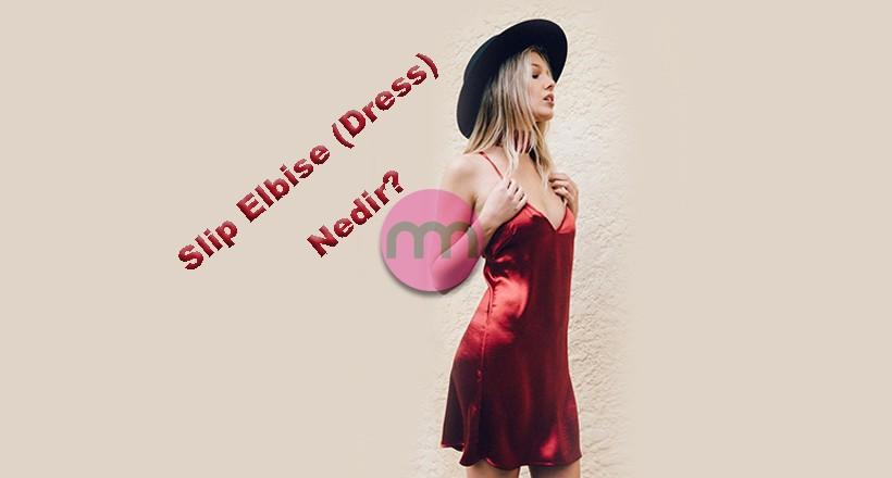 Slip Elbise Nedir? (Slip Dress)