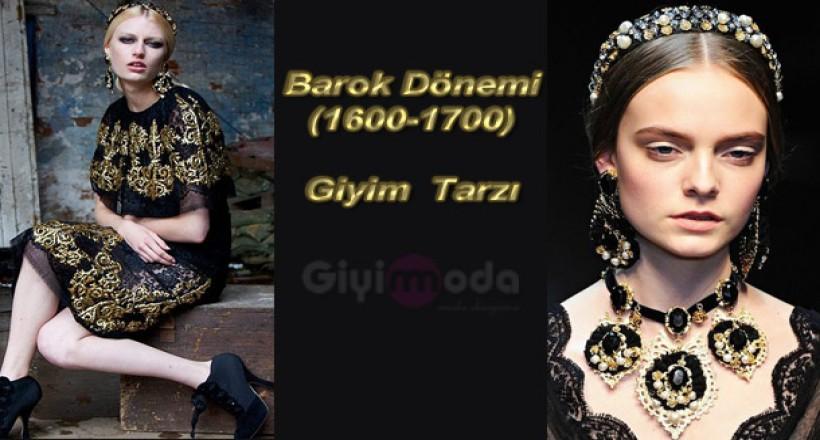 Barok Moda Tarzı ve Barok Dönemi (1600-1700)