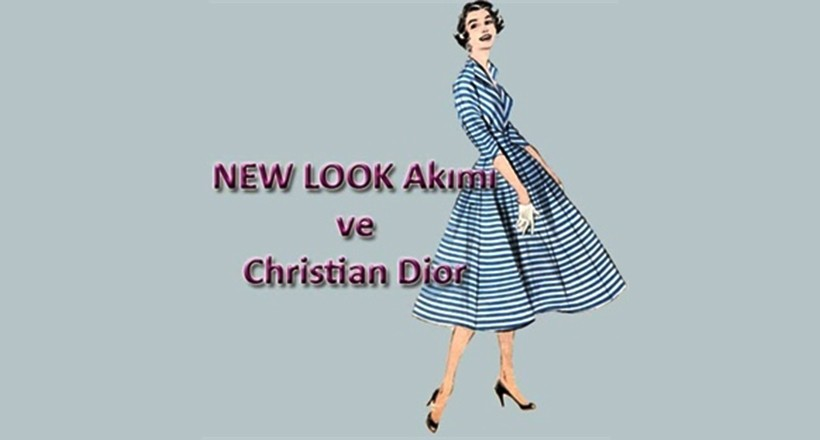 NEW LOOK Akımı ve Christian Dior