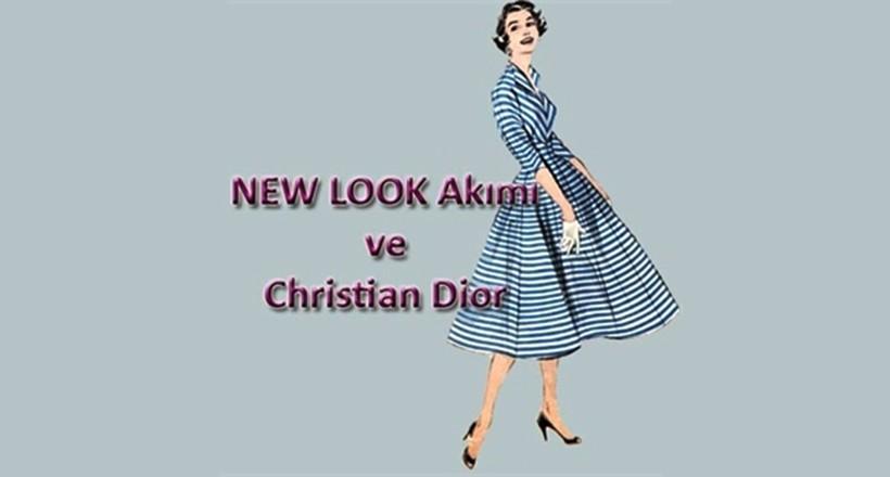 NEW LOOK Akımı ve Christian Dior