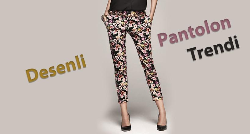 Desenli Pantolon Trendi