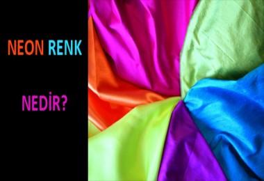 Neon Renk Nedir?